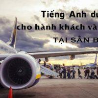 Tieng-anh-du-lich-cho-hanh-khach-va-nhan-vien-tai-san-bay