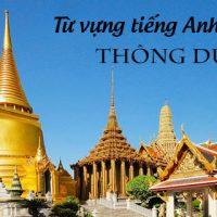 Tu-vung-tieng-anh-giao-tiep-thong-dung-du-lich-thai-lan