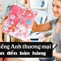 Tu-vung-tieng-anh-thuong-mai-lien-quan-den-ban-hang