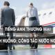 tieng-anh-thuong-mai-cong-tac-nuoc-ngoai-1