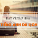 tinh-huong-dat-ve-tau-hoa-bang-tieng-anh-1