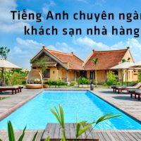 45-tu-vung-tieng-anh-chuyen-nganh-khach-san-nha-hang-thuong-gap