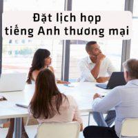Tinh-huong-dat-lich-hop-tieng-anh-thuong-mai