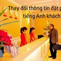 Tinh-huong-thay-doi-thong-tin-dat-phong-tieng-anh-khach-san