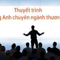 Tinh-huong-thuyet-trinh-tieng-anh-chuyen-nganh-thuong-mai